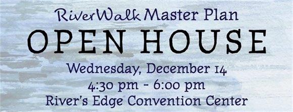 RiverWalk Open House